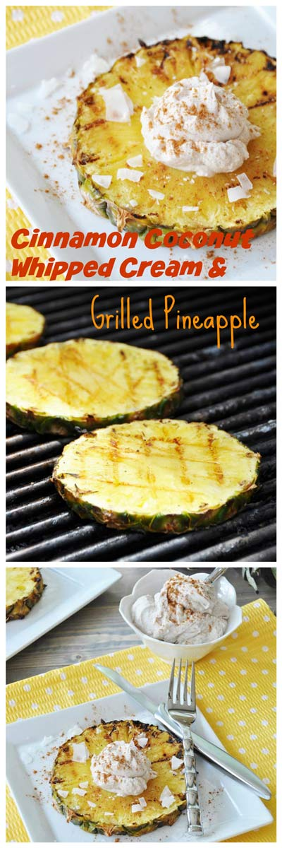 Grilled Pineapple & Cinnamon Coconut Cream Pinterest pin with a picture of grilled pineapple on a grill, and on plates with whipped cream #vegan #dessert #grilledfruit