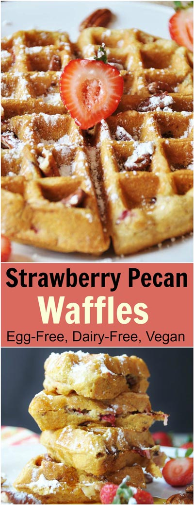 Southern Strawberry Pecan Waffles (Egg-free, Dairy-free ...