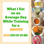 What I Ate on an Average Day While Training for a Marathon