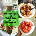 What This Vegan Eats While Training for a Marathon Part 3
