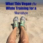 What This Vegan Ate While Training for a Marathon Part 7
