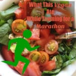 What This Vegan Ate While Training for a Marathon Part 8