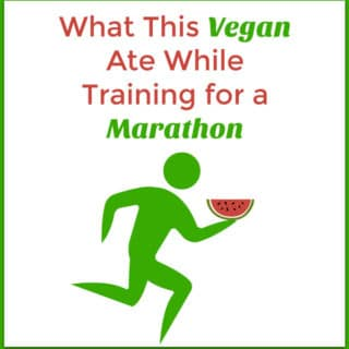 What This Vegan Ate While Training for a Marathon – Part 9