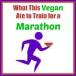 What This Vegan Ate to Train for a Marathon