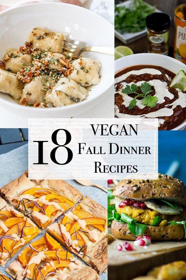 18 Cozy And Easy Vegan Fall Dinner Ideas For Anynight