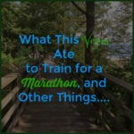 What This Vegan Ate to Train for a Marathon, and Other Things