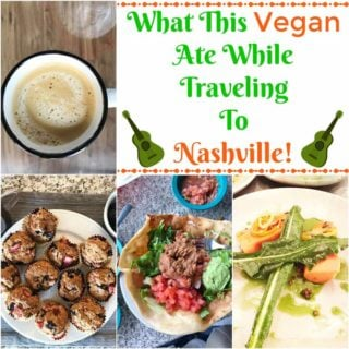 What This Vegan Ate While Traveling to Nashville!