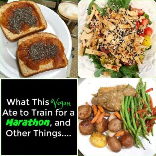 What This Vegan Ate to Train for a Marathon, and Other Things….