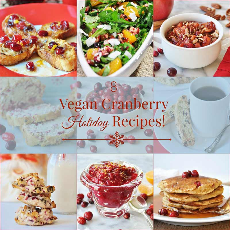 Eight delicious cranberry recipes for the holidays that happen to be vegan! www.veganosity.com