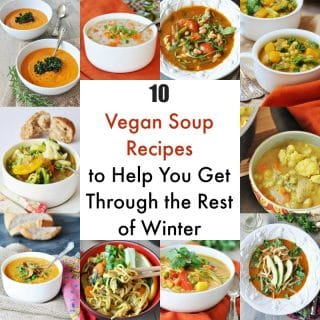 10 Vegan Soup Recipes to Get You Through the Rest of the Winter and a Weekly Meal Plan