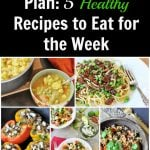 Easy Vegan Meal Plan: 5 Healthy Recipes to Eat for the Week