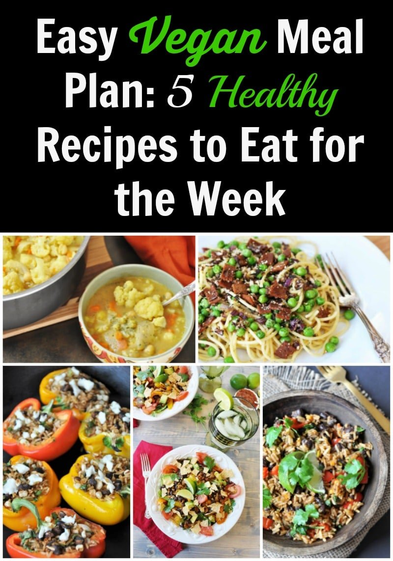 Healthy And Easy Vegan Dinners For A Busty Weeknight Meal Plan With Shopping List