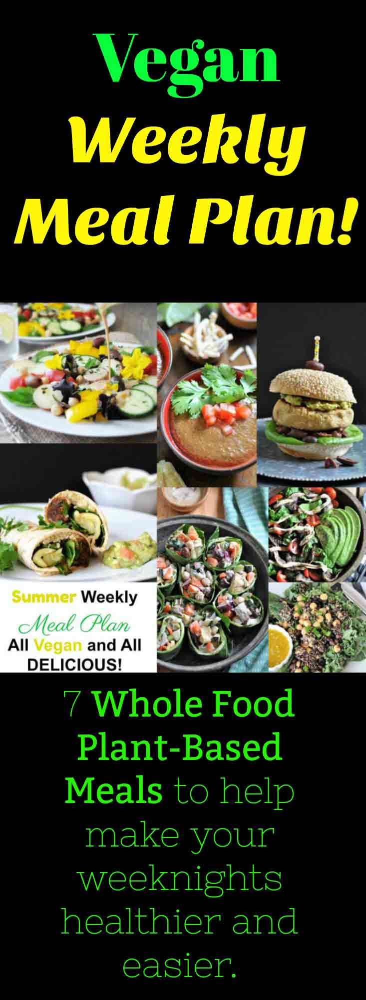 A Vegan Summer Meal Plan! 7 weeknight recipes to make your dinners healthier and easier