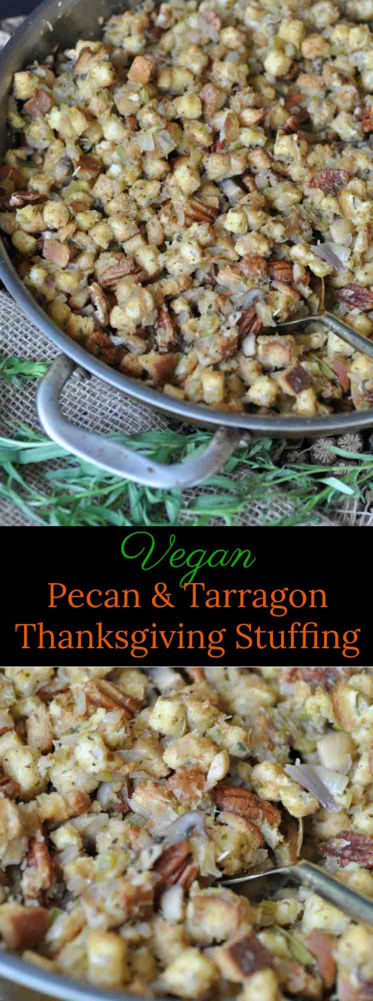 Vegan stuffing made with spiced pecans and fresh tarragon. Perfect for Thanksgiving!