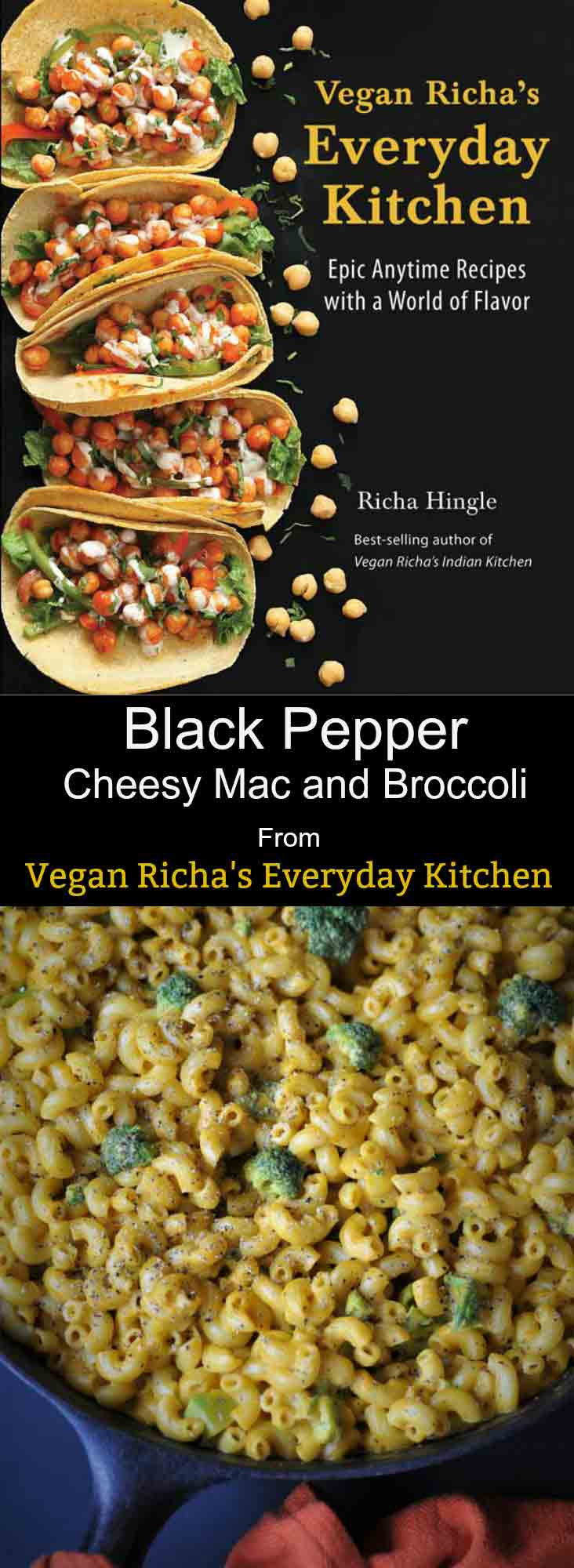 Black Pepper Cheesy Mac and Broccoli by Vegan Richa! You can find this comfort food recipe and more in Richa's new cookbook.