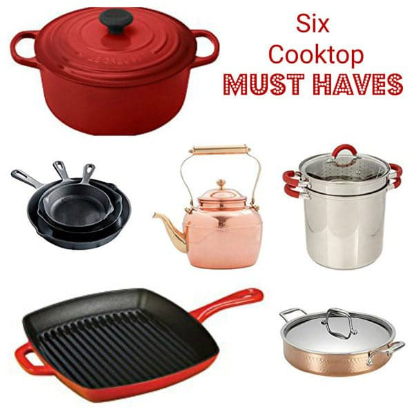 6 Cooktop Must Haves with a photo of a Dutch oven, iron skillets, grill pan, tea pot, pasta pot, and casserole dish