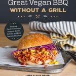 Great Vegan BBQ Without a Grill - Pre-Order +Bonus Gift!