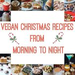 Vegan Christmas Recipes for Every Meal!