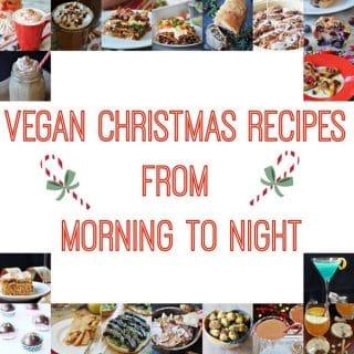 Vegan Christmas Recipes for Every Meal!
