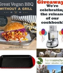 "A collage with a picture of our cookbook, a red grill pan, a silver food processor, and a picture of Farm Sanctuary and text that says ""Giveaway"" in red and We're Celebrating the Release of our Cookbook! in black"