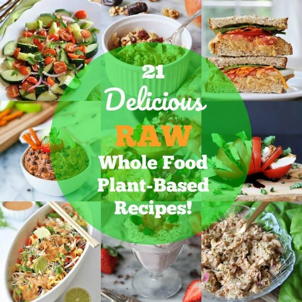 21 delicious raw whole food plant based recipes veganosity a collage of raw foods with a green circle in the center that says 21 delicious forumfinder Images