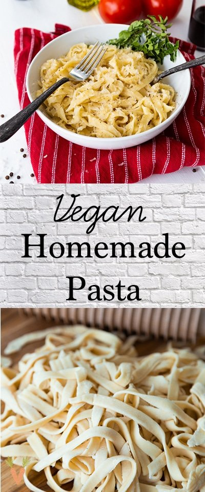 A Pinterest pin for homemade vegan pasta with a picture of the noodles and a bowl of pasta.