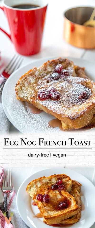 A PInterest pin for vegan eggnog French toast with 2 pictures of the French toast.