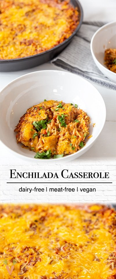 A Pinterest pin for a vegan enchilada casserole with 2 pictures of the casserole.