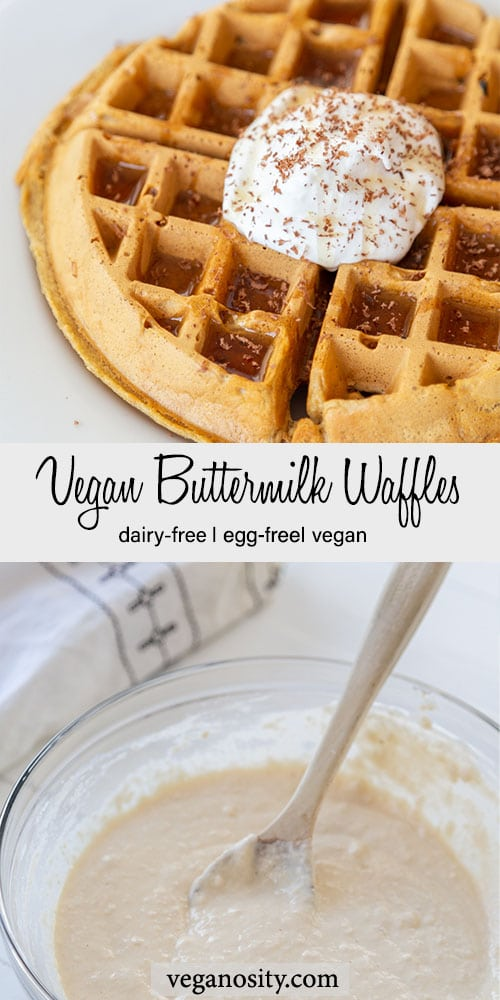 A Pinterest pin for vegan buttermilk waffles with a picture of the waffle with whipped cream and chocolate on top and a picture of the batter in a glass bowl on the bottom.