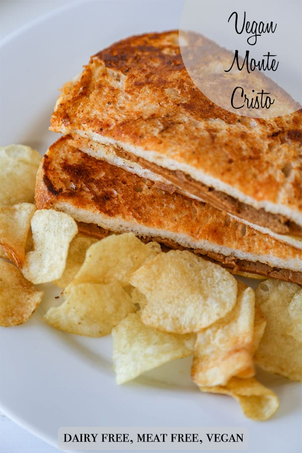 A PInterest pin for a vegan monte cristo sandwich with a picture of the sandwich and potato chips.