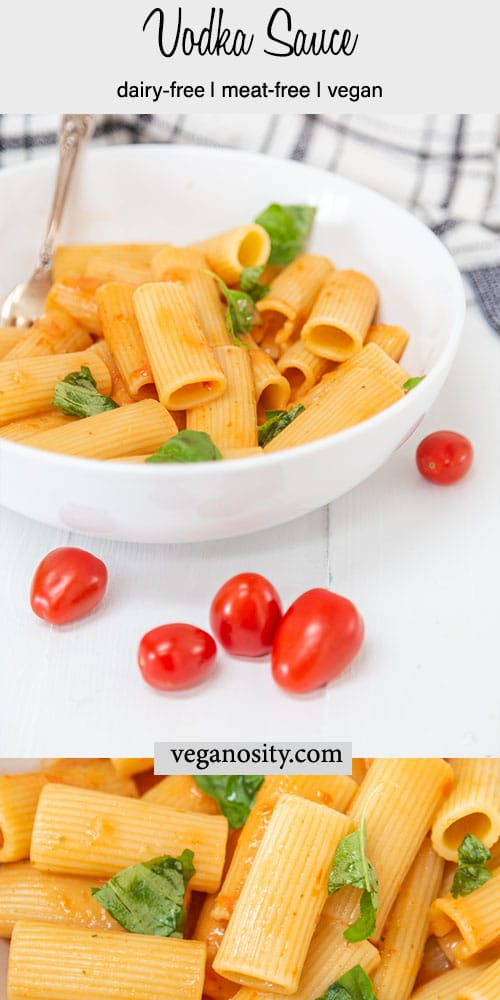 A Pinterest pin for vegan vodka sauce with a picture of the sauce on pasta in a white bowl and a close up picture of the sauce and pasta.